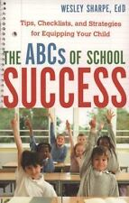 ABCs of School Success, The: Tips, Checklists, and Strategies for Equipping You