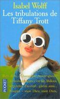 Les tribulations de Tiffany Trott.Isabel WOLFF.Pocket  W003