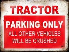 TRACTOR RESERVE PARKING ONLY,GARAGE,  GRUNGE, RUSTIC, VINTAGE METAL SIGN