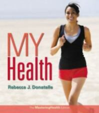 My Health : An Outcomes Approach by Rebecca J. Donatelle (2014, Paperback)