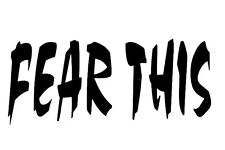Fear This Decal - Window Sticker Car RV Truck Hunting  Fun Outdoor Vinyl Decal