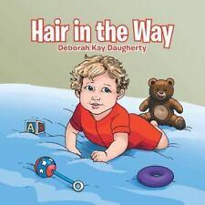 Hair in the Way by Deborah Kay Daugherty (2013, Paperback)