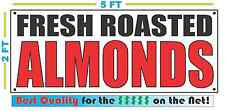 FRESH ROASTED ALMONDS Banner Sign NEW Larger Size Best Quality 4 The $$$