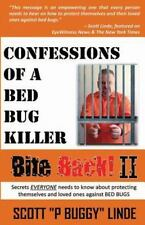 Bite Back : Confessions of a Bed Bug Killer by Scott Linde (2013, Paperback)