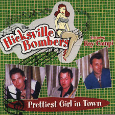 HICKSVILLE BOMBERS Prettiest Girl In Town CD with Ray Campi - Rockabilly - NEW
