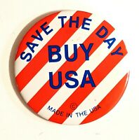 """Save the Day Buy USA * Vintage Pinback Pin Badge Button 2 1/2"""""""
