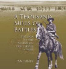 Ian Jones - A Thousand Miles of Battles - Saga Australian Light Horse WWI