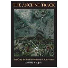 Ancient Track : The Complete Poetical Works of H. P. Lovecraft: By Lovecraft,...
