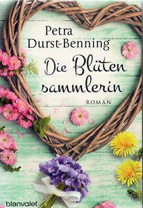 Die Blütensammlerin von Petra Durst-Benning (2017, Taschenbuch)