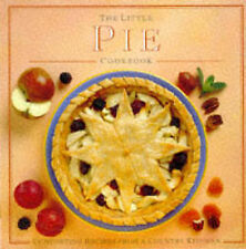 The Little Pie Cookbook: Comforting Recipes from a Country Kitchen (Little Cookb