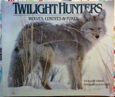 Twilight Hunters: Wolves, Coyotes & Foxes by Gary Turbak c1987 Vgc Paperback