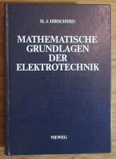 Mathematische Grundlagen der Elektrotechnik - Hans Jörg Dirschmid 1987