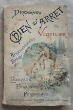Dressage du Chien de Garde + Elevage faisandeaux & perdreaux VOLTELLIER 1920 env