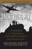 Daring Young Men: The Heroism and Triumph of The Berlin Airlift-June 1948-