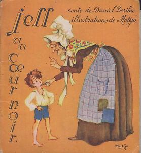 C1 Dorilac JEFF AU COEUR NOIR Conte Enfant ILLUSTRE par MATEJA