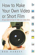 How to Make Your Own Video or Short Film BRAND NEW BOOK by Bob Harvey (P/B 2008)