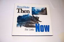 Penn State Then and Now by Pat Little (Hardcover) Signed First Edition