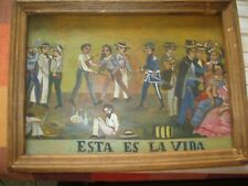 EARLY 1900'S RETABLO PAINTING ON TIN WITH ABOUT 15 CHARACTERS 'ESTA ES LA VIDA'