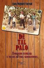De Tal Palo : Evolucion Familiar a Traves de Tres Generaciones by Luis Miguel...