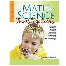 Math and Science Investigations: Helping Young Learners Make Big Discoveries, An