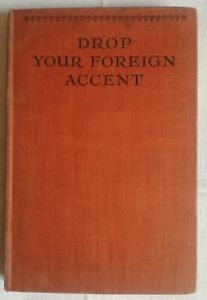 Drop you foreign accent - Gerard N. Trenité 1932