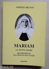 ) Mariam la petite arabe Soeur Marie de Jésus Crucifié - Amédée Brunot