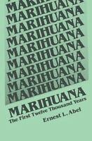 Marihuana: By Ernest L Abel, E L Abel