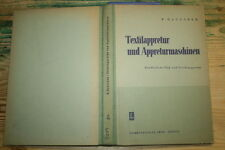 Fachbuch Appretur, Appreturmaschinen, Weberei, Trockenappretur, DDR 1951