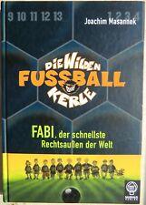 DIE WILDEN FUSSBALLKERLE Band 8: Fabi, der schnellste Rechtsaußen der Welt