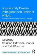 Linguistically Diverse Immigrant and Resident Writers: Transitions from High Sch