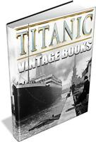 38 Vintage Titanic Ebooks and Other Shipwreck Ebooks on DVD