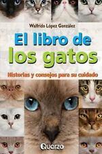 Libro de Los Gatos : Historias y Consejos para Su Cuidado: By Gonz?lez, Walfr...