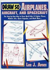 Draw 50 Airplanes, Aircrafts, and Spacecraft: The Step-by-Step Way to -ExLibrary