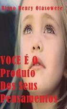 VOCE É o Produto Dos Seus Pensamentos by Bispo Henry Otasowere (2014,...