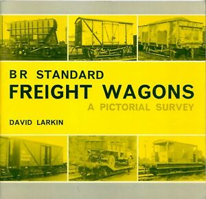 BR Standard Freight Wagons, A Pictorial Survey, David Larkin Bradford Barton '79