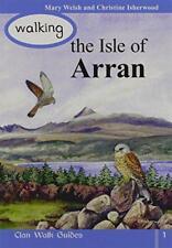 Walking the Isle of Arran (Walking Scotland Series) by Isherwood, Christine, Wel