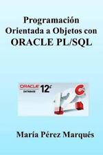 Programacion Orientada a Objetos con Oracle Pl/Sql by Maria Perez Marques...