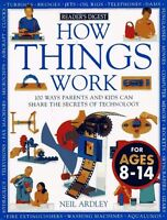 How Things Work: 100 Ways Parents and Kids Can Share the Secrets of Technology b