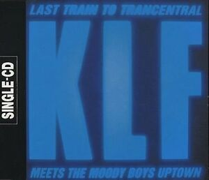 KLF Last train to Trancentral-Meets the moody boys uptown (1991) [Maxi-CD]
