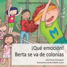Que Emocion! Berta Se Va de Colonias by Julia Prunes Massaguer (2015, Paperback)