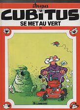 CUBITUS n°26. Se met au vert.  DUPA. Lombard EO 1992. TTB