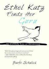 Ethel Katz Finds Her Guru by Barbi Schulick 2014 Humor Spirituality Paperback