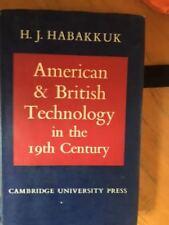 American and British Technology in the 19th Century H.J. Habakkuk HB DJ 1962