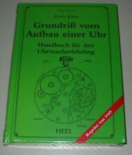 Grundriß vom Aufbau einer Uhr - Handbuch Uhrmacher Lehrling Buch Neu!