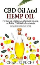 Cbd Oil and Hemp Oil for Cancer, Diabetes, Alzheimer's Disease, Arthritis, Pc...