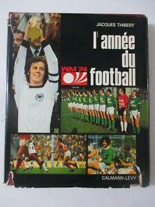 L'année du Football 1974 Jaquette passable RFA Pays-Bas Pologne Munich ASSE