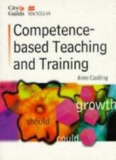 Competence-Based Teaching and Training (City & Guilds/Macmillan Publishing for,