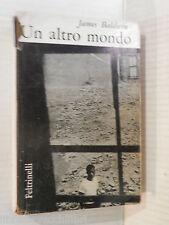UN ALTRO MONDO James Baldwin Attilio Veraldi Feltrinelli 1963 romanzo libro di