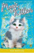 Magic Kitten: A Splash of Forever, Bentley, Sue, Used; Good Book