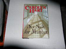 Set Sail for Murder by Carolyn Hart (2007) SIGNED 1st/1st